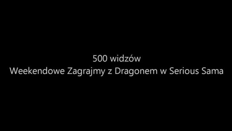 500 widzów, czyli Weekendowe Zagrajmy z Dragonem w Serious Sama [00:05:04]