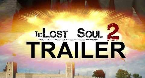 The Lost Soul 2 — Debut Trailer