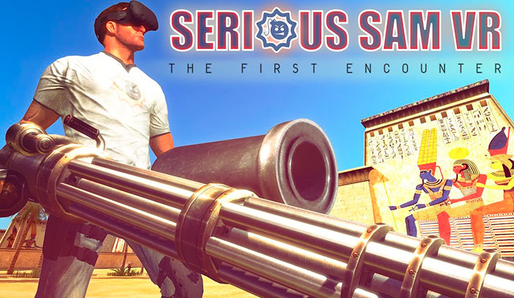 Serious Sam VR: The First Encounter is available right now! NOW!