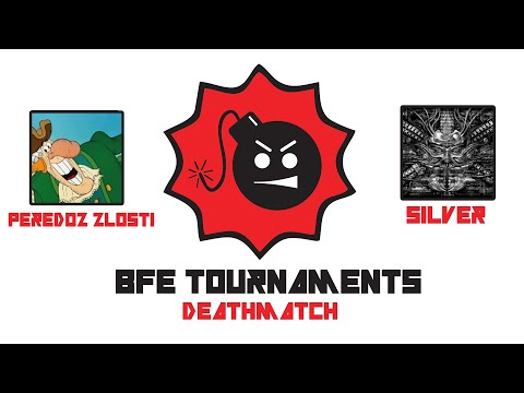 BFE Deathmatch ► PeReDoZ_ZLoSTI vs silver (Part 2)